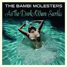 The Bambi Molesters: As the Dark Wave Swells (Glitterhouse)