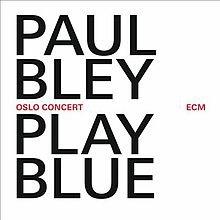 Paul Bley: Play Blue (ECM/Ode)