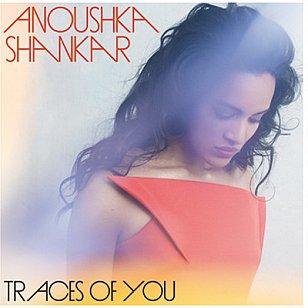Anoushka Shankar: Traces of You (Universal)