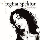 Regina Spektor: Begin to Hope (Warners)