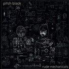 Pitch Black: Rude Mechanicals (Remote)