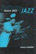 FUTURE JAZZ by HOWARD MANDEL