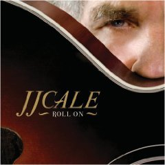 JJ Cale: Roll On (Warners)