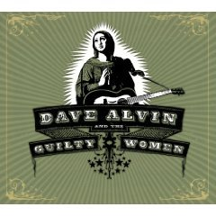 Dave Alvin and the Guilty Women: Dave Alvin and the Guilty Women (YepRoc/Southbound)