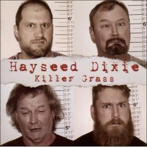 Hayseed Dixie: Killer Grass (Cooking Vinyl)