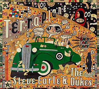 Steve Earle and the Dukes: Terraplane (New West/Warners)
