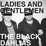 The Black Dahlias: Ladies and Gentlemen (Cruel)