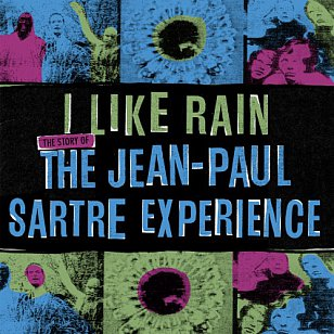 The Jean-Paul Sartre Experience: I Like Rain (Fire/Flying Nun)
