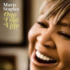 Mavis Staples: One True Vine (Anti)