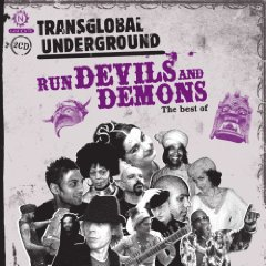 TransGlobal Underground: Run Devil and Demons: The Best of TGU (Triton)