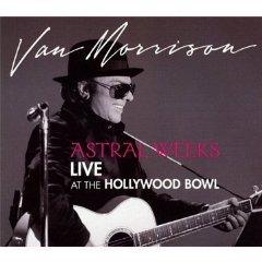 Van Morrison: Astral Weeks, Live at the Hollywood Bowl (EMI)