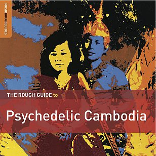 Various Artist: The Rough Guide to Psychedelic Cambodia (Rough Guide)