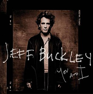 Jeff Buckley: You and I  (Sony)