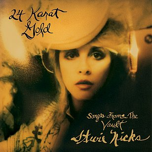 Stevie Nicks: 24 Karat Gold: Songs from the Vault (Warners)