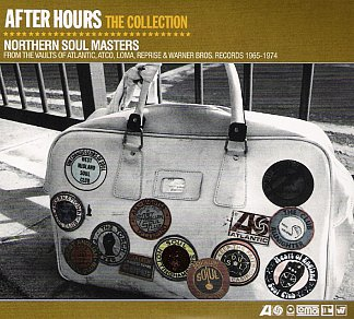 Various Artists: After Hours, The Collection; Northern Soul Masters (Rhino)