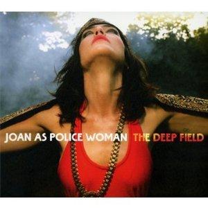 Joan As Police Woman: The Deep Field (Liberator)