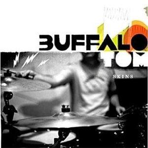Buffalo Tom: Skins (Scrawny/Southbound)