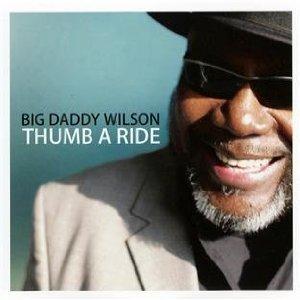 Big Daddy Wilson: Thumb a Ride (Ruf)
