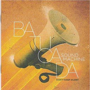 Batucada Sound Machine: Don't Keep Silent (BSM/Border)