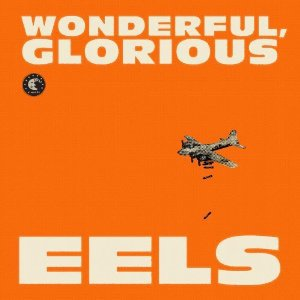 Eels: Wonderful, Glorious (Universal)