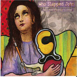 Who Slapped John: She Had Picasso's Child (UrbanHeadMusic)