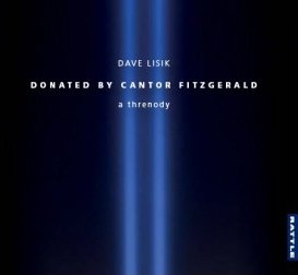 Dave Lisik: Donated by Cantor Fitzgerald; A Threnody (Rattle)