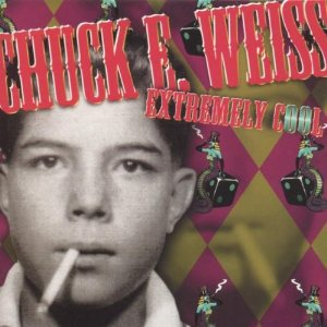 Chuck E. Weiss: Extremely Cool (Ryko)