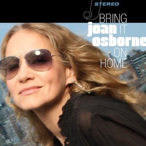 Joan Osborne: Bring It On Home (Saguaro Road)