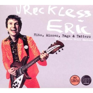 Wreckless Eric: Hits, Misses, Rags and Tatters; The Complete Stiff Masters (Stiff/Triton)