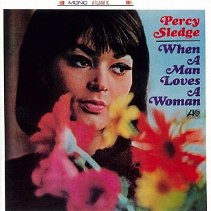 THE BARGAIN BUY: Percy Sledge; When a Man Loves a Woman