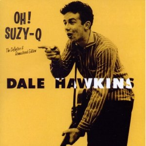 Dale Hawkins: Oh! Suzy-Q; The Definitive and Remastered Edition (Hoodoo)
