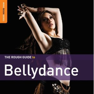 Various Artists: The Rough Guide to Bellydance (Rough Guide/Southbound)