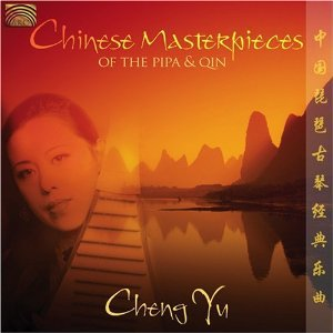Cheng Yu: Chinese Masterpieces of the Pipa and Qin (Arc/Elite)