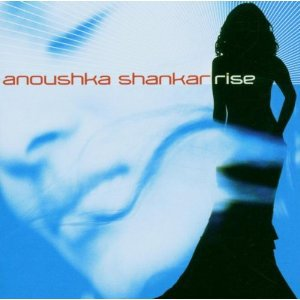 Anoushka Shankar: Rise (EMI)