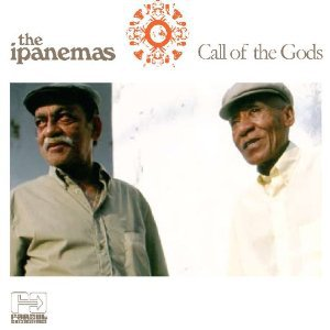The Ipanemas: Call of the Gods (Farout/Southbound)