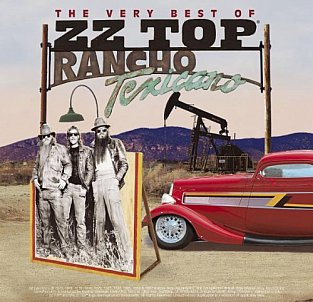 THE BARGAIN BUY: ZZ Top; The Very Best of ZZ Top; Rancho Texicano