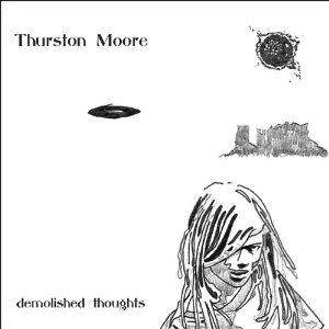 BEST OF ELSEWHERE 2011 Thurston Moore: Demolished Thoughts (Matador)