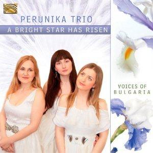 Perunika Trio: A Bright Star Has Risen (ARC)