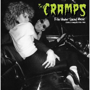 The Cramps: File Under Sacred Music; Early Singles 1978-81 (Munster Records/Southbound)