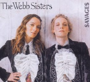 The Webb Sisters: Savages (Proper)