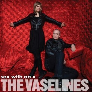 The Vaselines: Sex with an X (SubPop)