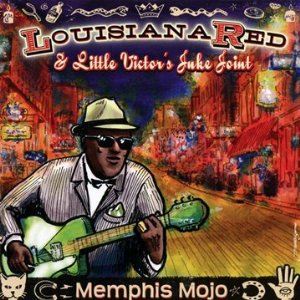 Louisiana Red and Little Victor's Juke Joint: Memphis Mojo (Ruf/Yellow Eye)