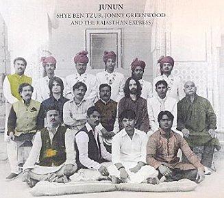 Shye Ben Tzur, Jonny Greenwood and the Rajasthan Express: Junun (Nonesuch/Warners)