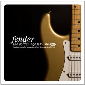 Various Artists: Fender; The Golden Age 1950-1970 (Ace/Border)