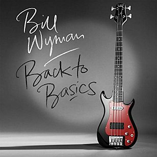 Bill Wyman: Back to Basics (Proper/Southbound)