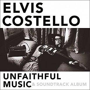 Elvis Costello: Unfaithful Music & Soundtrack Album (Universal)