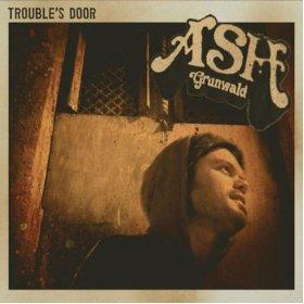Ash Grunwald: Trouble's Door (Grunwald/Border)