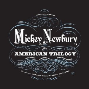 Mickey Newbury: An American Trilogy (Saint Cecilia Knows/Southbound)