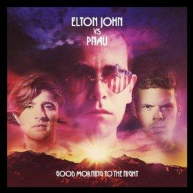 Elton John Vs Pnau: Good Morning to the Night (Universal)