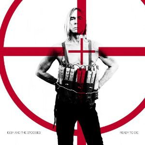 Iggy and the Stooges: Ready to Die (Warners)